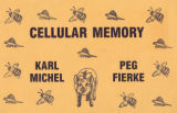 Cellular memory, Karl Michel, Peg Fierke, exhibition of recent work, 431 Gallery, Mass Ave.,...